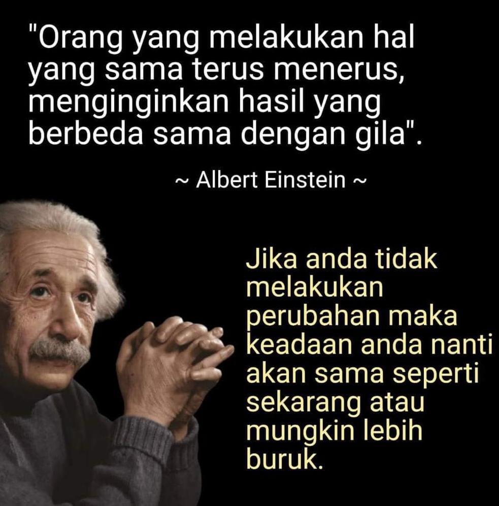 Albert Einstein - Orang yang melakukan hal yang sama.......