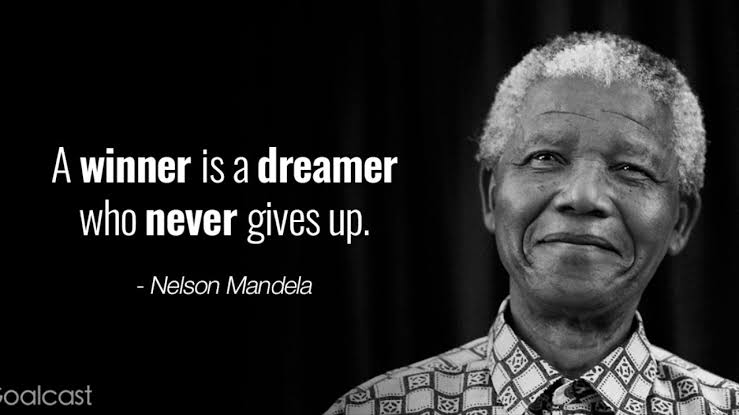 Nelson Mandela - A Winner is ad dreamer who never gives up