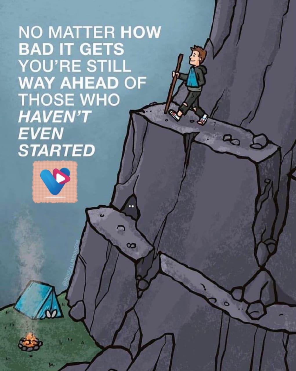 Tidak Peduli Bagaimana Situasinya, Anda Masih Lebih Jauh Dari Mereka Yang Belum Memulai
